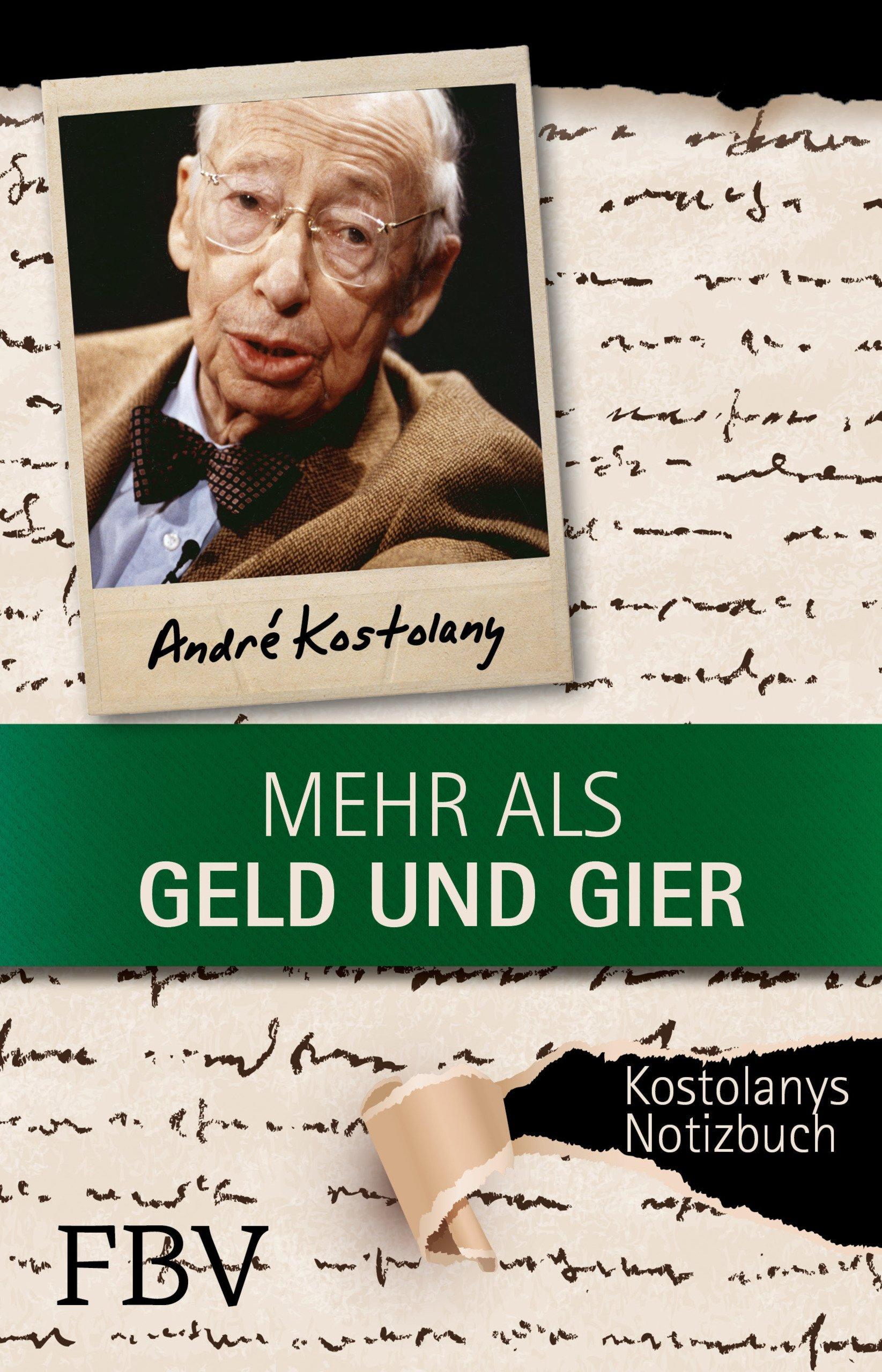 Mehr als Geld und Gier: Kostolanys Notizbuch - Kostolany, André -  Amazon.de: Bücher