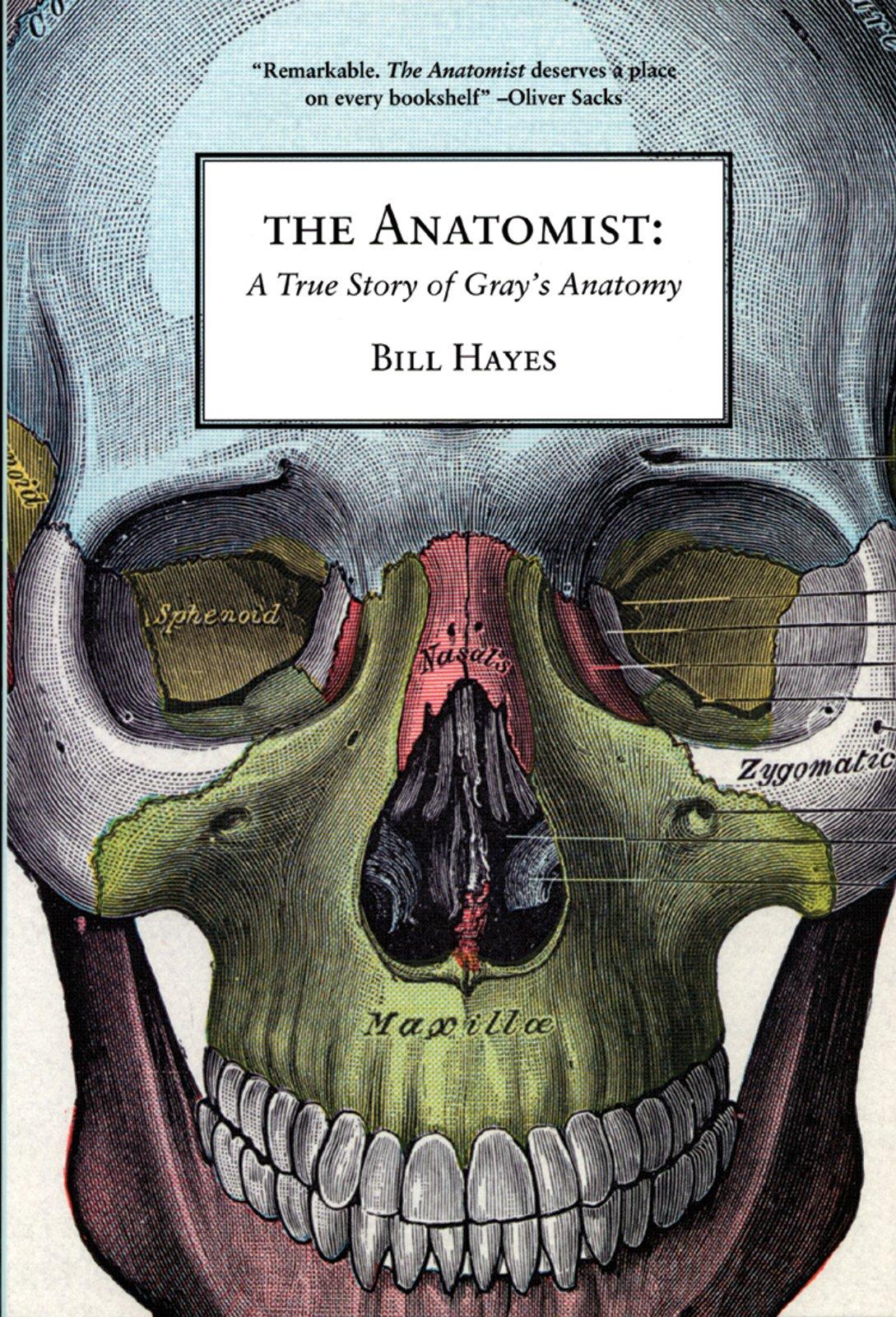 The Anatomist: A True Story of Gray\'s Anatomy: Bill Hayes ...