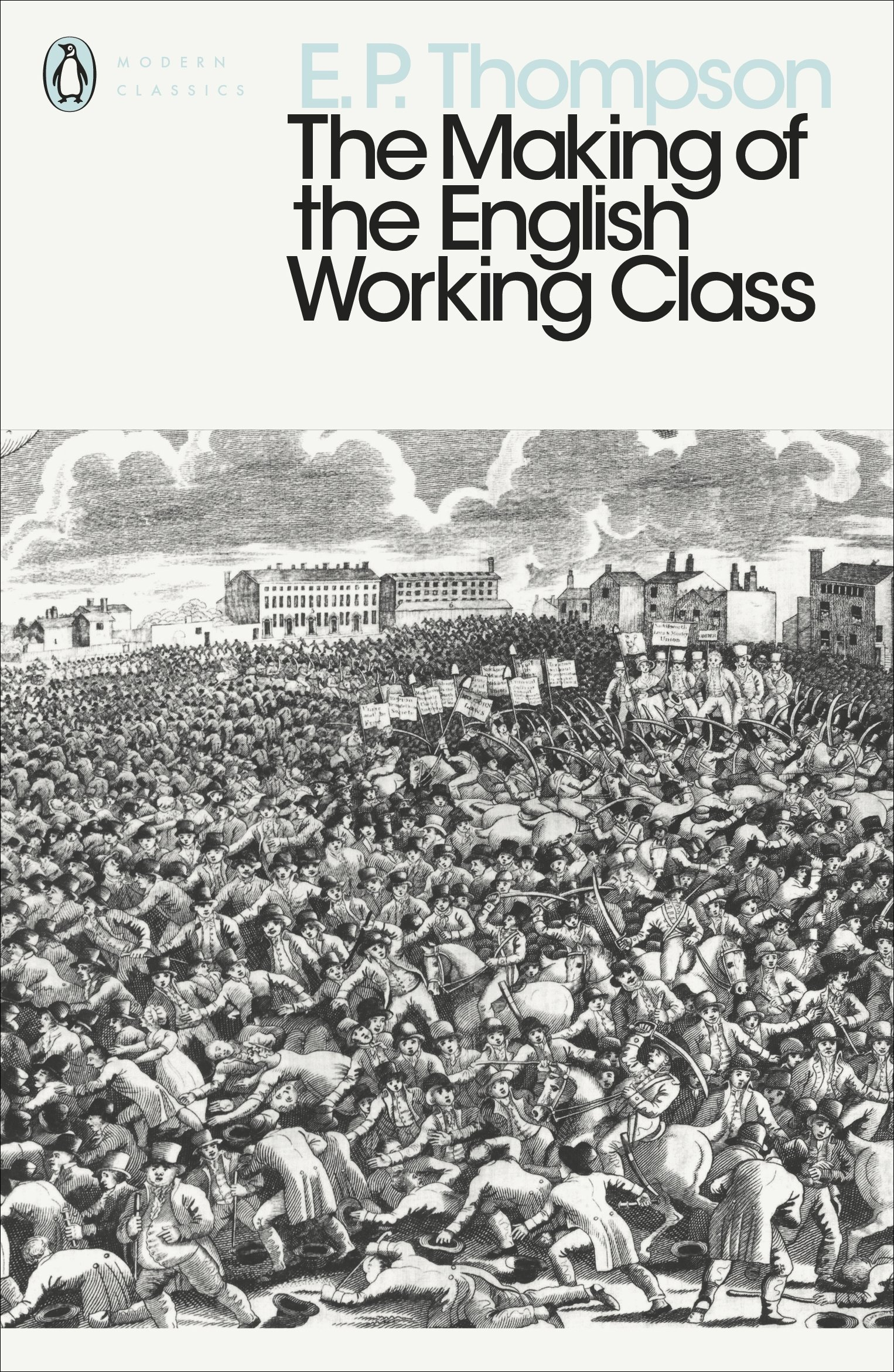 The Making of the English Working Class (Penguin Modern Classics)