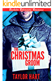 The Christmas Groom: Bachelor Billionaire Romance (A Last Play Companion)