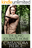 The Long Journey Home (A Manly Fairy Tale)