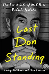 Last Don Standing: The Secret Life of Mob Boss Ralph Natale Kindle Edition