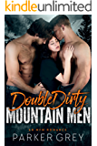 Double Dirty Mountain Men: An MFM Menage Romance