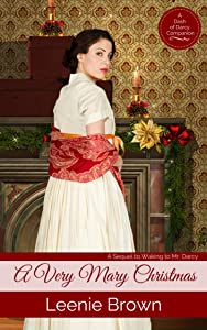 A Very Mary Christmas: A Sequel to Waking to Mr. Darcy (Dash of Darcy and Companions Collection Book 4)