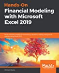 Hands-On Financial Modeling with Microsoft Excel 2019: Build practical models for forecasting, valuation, trading, and...