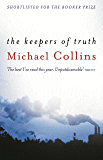 The Keepers of Truth: Shortlisted for the 2000 Booker Prize