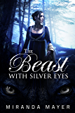 The Beast With Silver Eyes (Red Slipper Series Book 3)