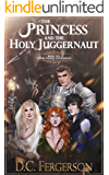 The Princess and the Holy Juggernaut (The Wicked Instruments Book 2)