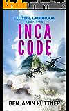 Inca Code: Lloyd & Ladbrook Book 2