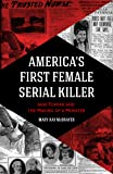 America's First Female Serial Killer: Jane Toppan and the Making of a Monster (Mind of a Serial Killer, True Crime…