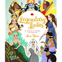 Legendary Ladies: 50 Goddesses to Empower and Inspire You (English Edition)