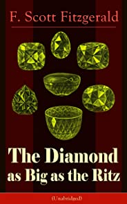 The Diamond as Big as the Ritz (Unabridged): A Tale of the Jazz Age by the author of The Great Gatsby, The Side of Paradise,