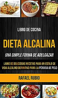 El recetario alcalino: 128 sabrosas recetas alcalinas y ...