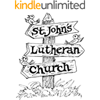 St. John's Lutheran Church Memories (Wally Ely's Short Story Collection Book 2)