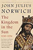 The Kingdom in the Sun, 1130-1194: The Normans in Sicily Volume II (Normans in Sicily Vol 2)
