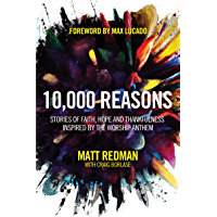 10,000 Reasons::: Stories of Faith, Hope, and Thankfulness Inspired by the Worship Anthem