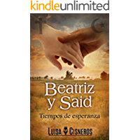 Beatriz y Said: Tiempos de esperanza (historias de amor en español nº 2)