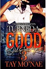 Turned A Good Girl Savage 3 Kindle Edition