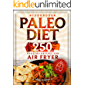 Paleo Diet Cookbook: 250 Healthy Recipes for Air Fryer