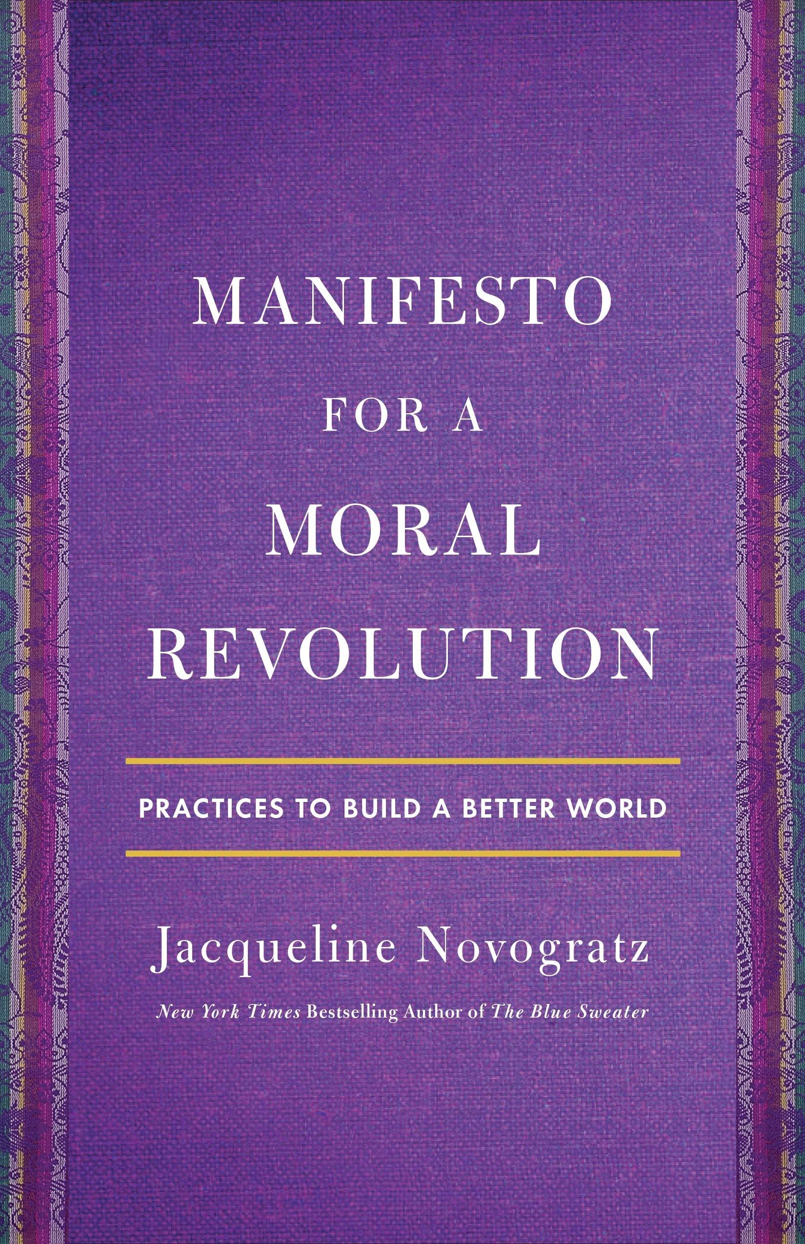 Amazon.com: Manifesto for a Moral Revolution: Practices to Build a Better World (9781250222879): Novogratz, Jacqueline: Books