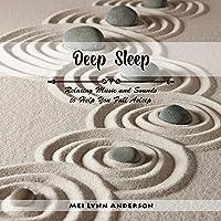 Deep Sleep: Relaxing Music and Sounds to Help You Fall Asleep