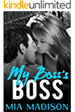 My Boss's Boss: A Steamy Older Man Younger Woman Romance