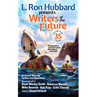 L. Ron Hubbard Presents Writers of the Future Vol 35: Bestselling Anthology of Award-Winning Science Fiction and Fantasy Short Stories