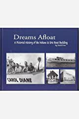 Dreams afloat; a pictorial history of the Nolans and Erie boat building. Hardcover