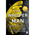 The Whisper Man: The chilling must-read thriller of the year (English Edition)