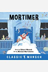 Mortimer (Classic Munsch) Kindle Edition