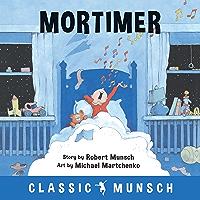 Mortimer (Classic Munsch)