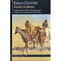 Indian country: Un hombre llamado Caballo, El hombre
