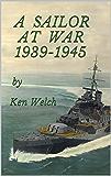 A SAILOR AT WAR 1939-1945