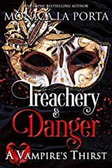 A Vampire's Thirst: Treachery & Danger Kindle Edition
