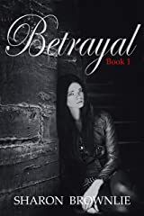 Betrayal: Book 1 Kindle Edition