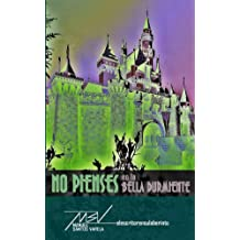 No pienses en la bella durmiente (Spanish Edition) Jul 23, 2014