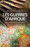 Les guerres d'Afrique: Des origines à nos jours