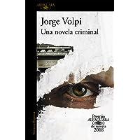 Una novela criminal/A Criminal Novel