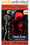 Dead Zone: A Short Tale of Terror (Land of Fright Book 48)