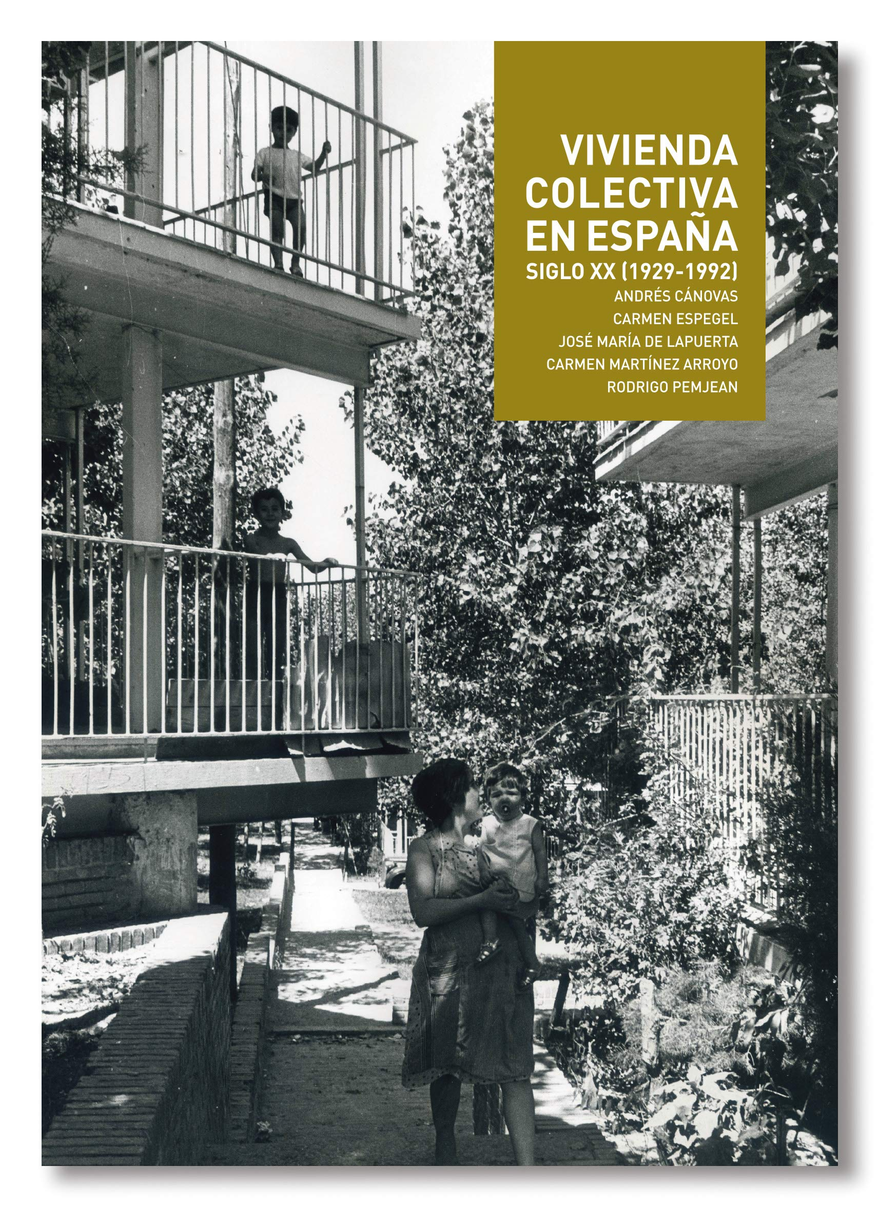 Vivienda Colectiva en España. Siglo XX (1929- 1992): Amazon.es: Andrés Cánovas, Carmen Espegel, José María de Lapuerta, Carmen Martínez Arroyo, Rodrigo Pemjean: Libros