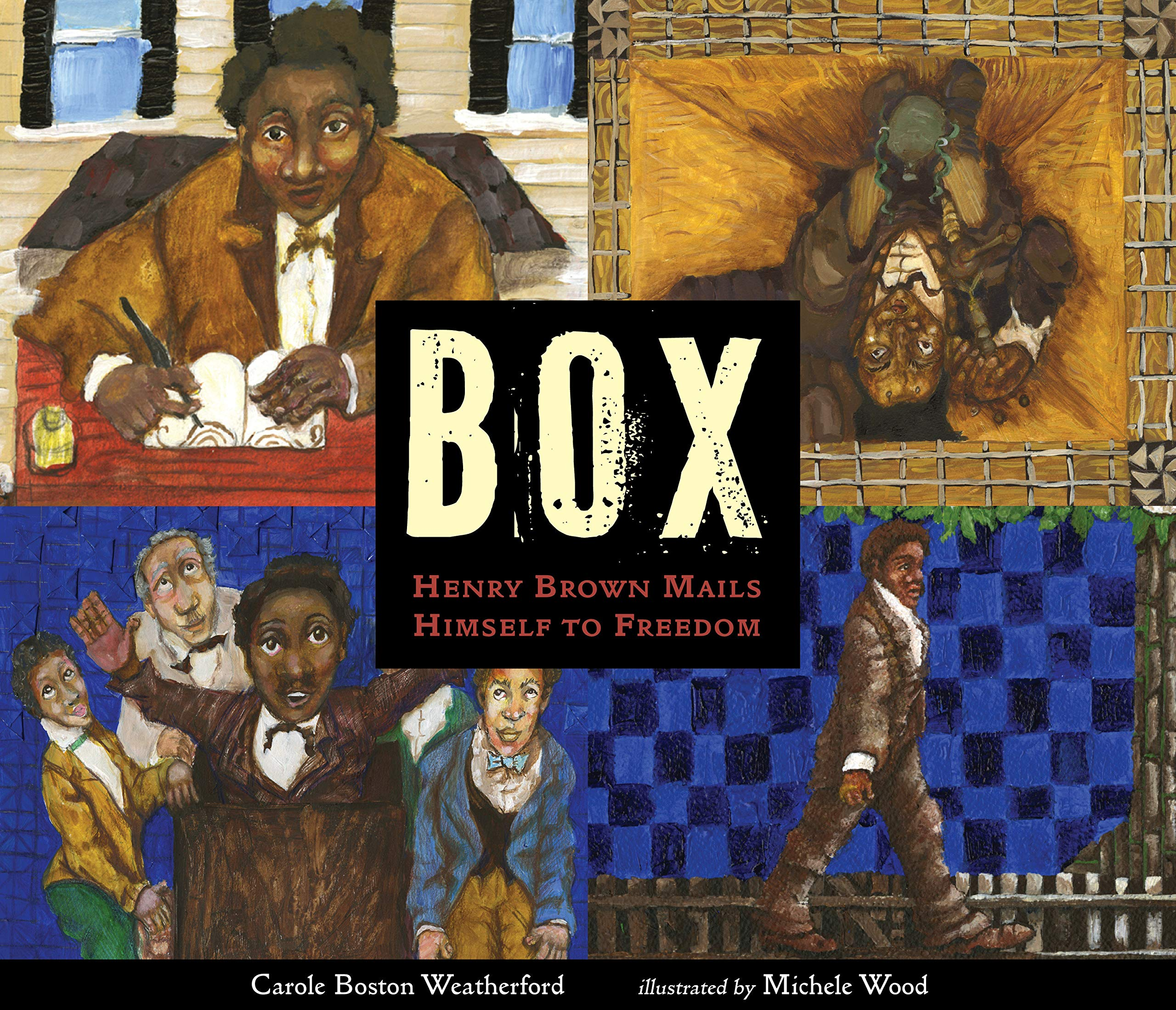 BOX: Henry Brown Mails Himself to Freedom: Weatherford, Carole ...