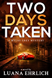 Two Days Taken: A Mylas Grey Mystery