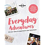 Everyday Adventures 1: 50 new ways to experience your hometown (Lonely Planet)