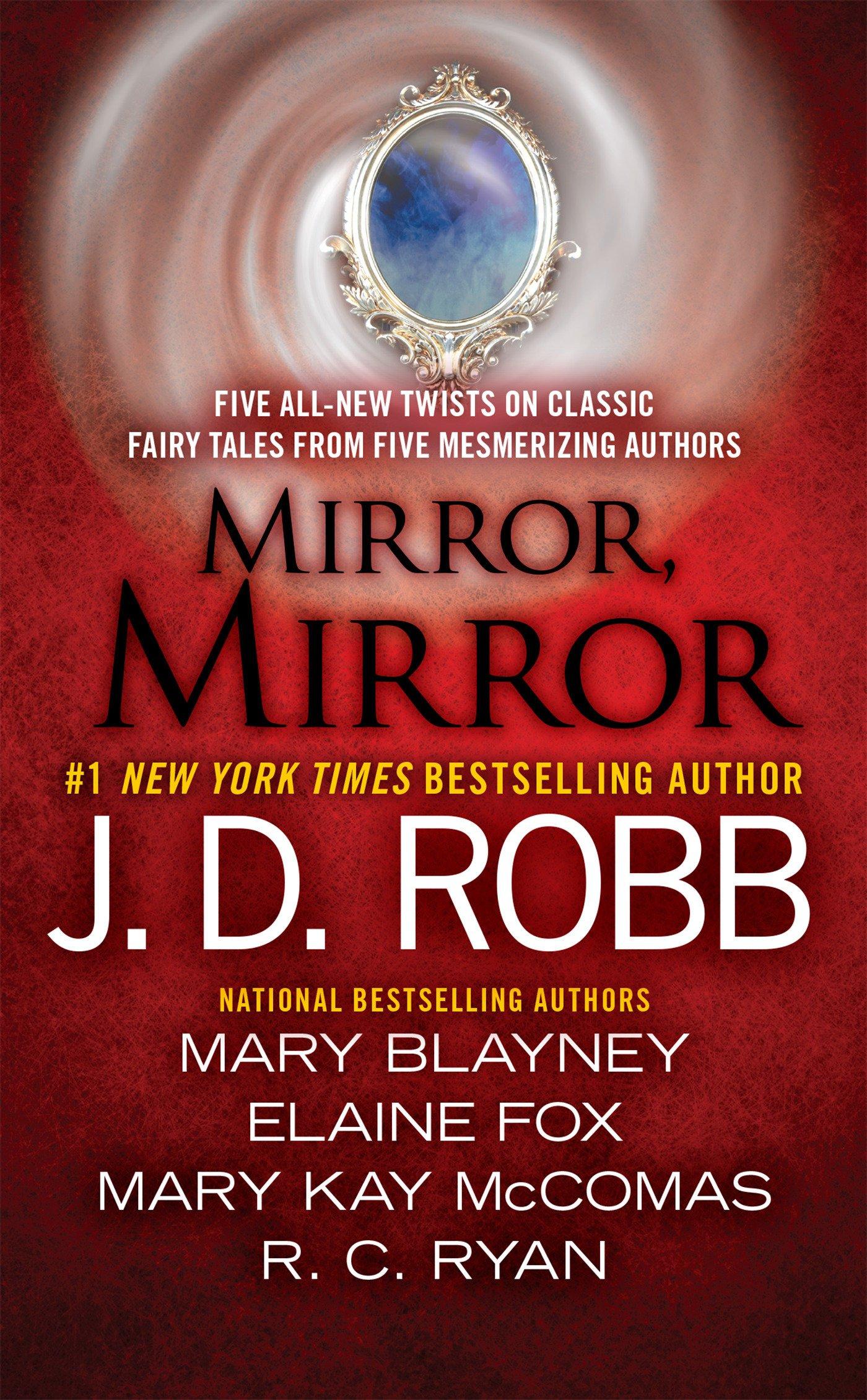 Mirror, Mirror: J  D  Robb, Mary Blayney, Elaine Fox, Mary Kay