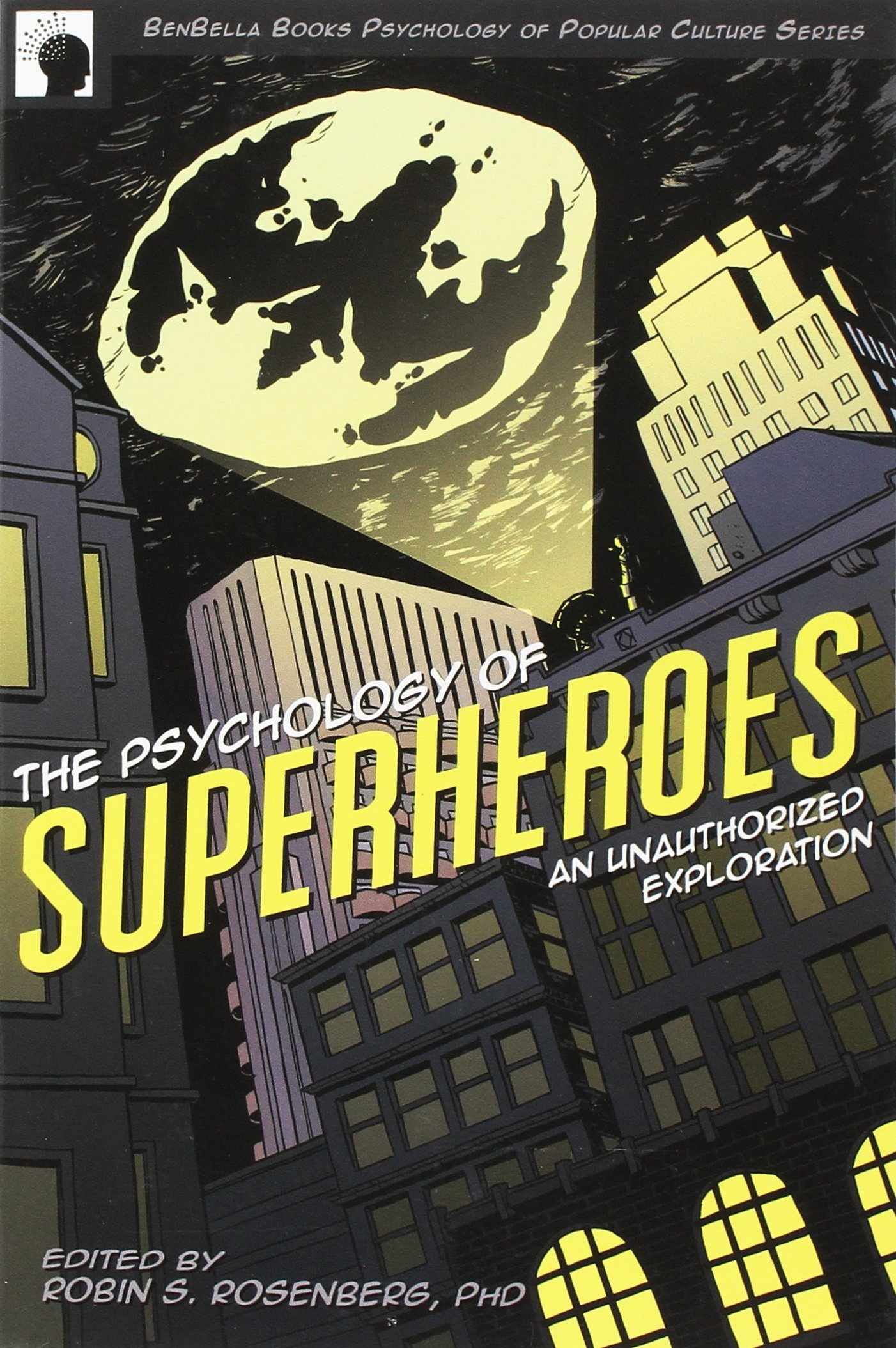 ^ he Psychology of Superheroes: n Unauthorized xploration ...