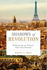 Shadows of Revolution: Reflections on France, Past and Present Kindle Edition