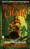 The Dragonbone Chair: Book One of Memory, Sorrow, and Thorn (Osten Ard, Band 1)