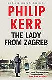 The Lady From Zagreb: Bernie Gunther Thriller 10