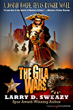 The Gila Wars (A Josiah Wolfe, Texas Ranger Novel Book 6)