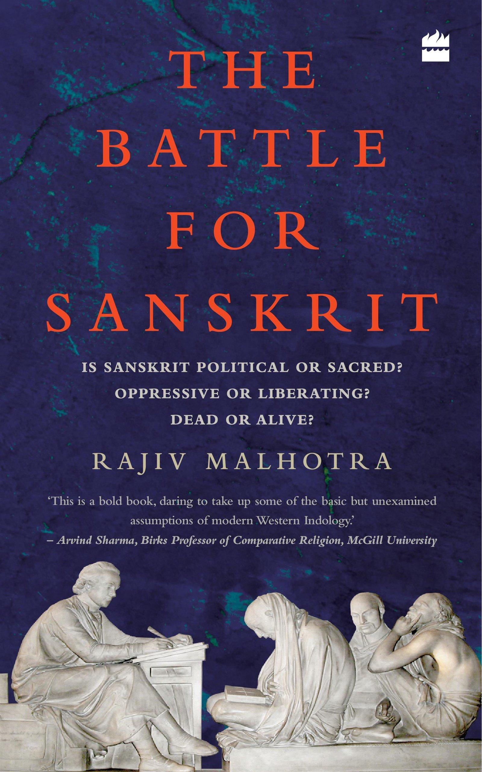 The Battle for Sanskrit: Is Sanskrit Political or Sacred, Oppressive or Liberating, Dead or Alive? PDF